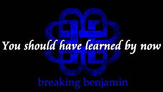 Breaking Benjamin - Had Enough (Lyrics) [HQ]