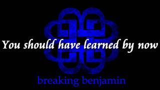 Breaking Benjamin - Had Enough (Lyrics) [HQ]