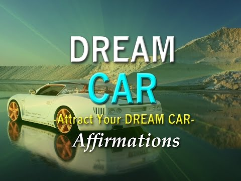 Dream Car - Attract the Car of Your Dreams - Super-Charged Affirmations