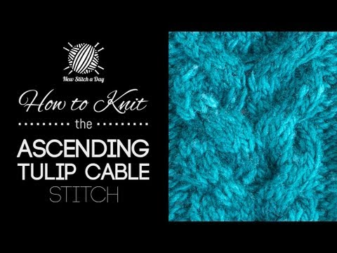 How to Knit the Ascending Tulips Cable Stitch (Left Handed) - YouTube