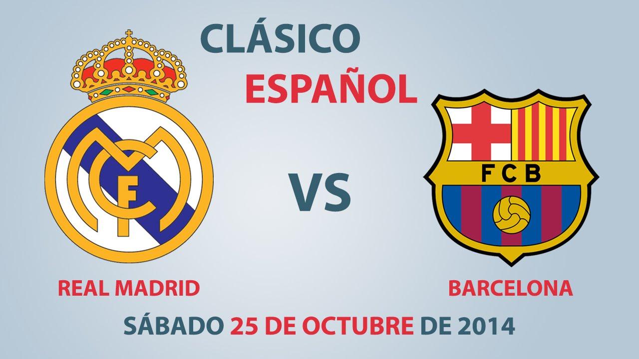 A Que Hora Juega Real Madrid Vs Barcelona Clásico 25 Octubre 2014