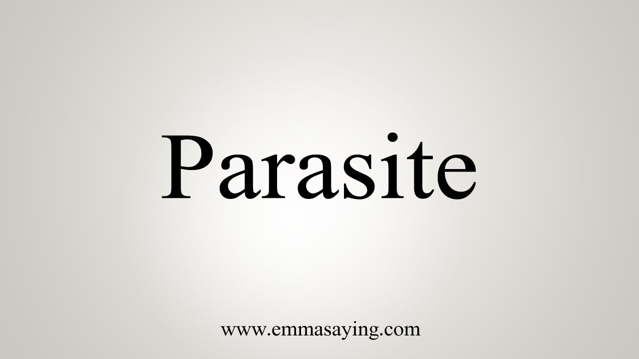 How To Say Parasite
