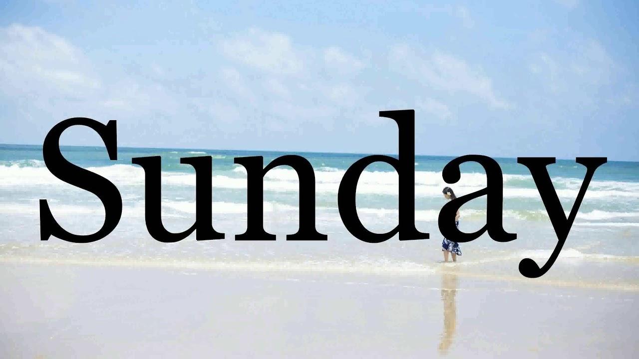 How To Pronounce Sunday🌈🌈🌈🌈🌈🌈Pronunciation Of Sunday - YouTube