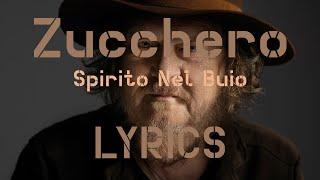 Spirito Nel Buio (testo | lyrics) - Zucchero