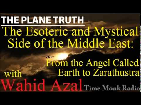 Wahid Azal ~ The Esoteric and Mystical Side of the Middle East: ~ The Plane Truth ~ PTS3126