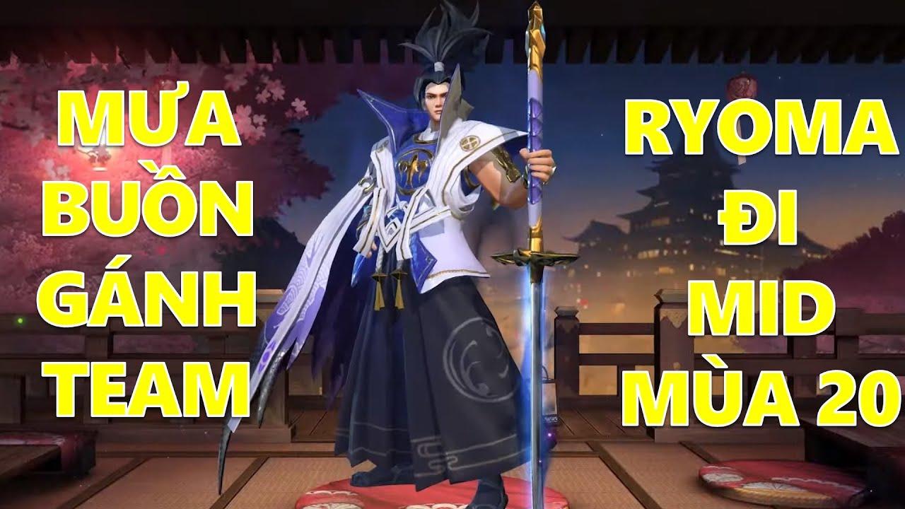 Hủy diệt Raz với Ryoma đi mid mùa 20 lật kèo trong đêm mưa buồn lặng lẽ gánh team