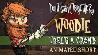Don't Starve Together Tree's a Crowd [Woodie Animated Short]
