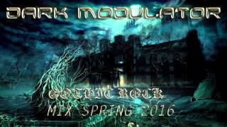 Gothic Rock MIX SPRING 2016 From DJ Dark Modulator