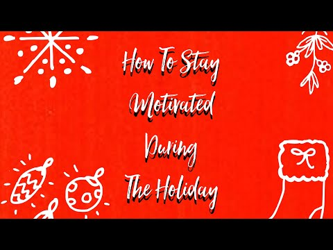 Monday Motivation | How To Stay Motivated In The Holiday Season