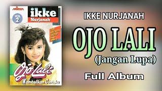 IKKE NURJANAH - OJO LALI (FULL ALBUM)