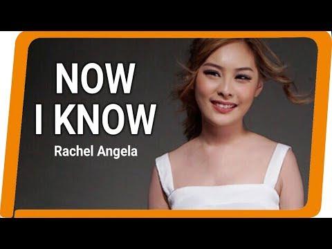 Rachel Angela - Now I Know