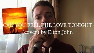 CAN YOU FEEL THE LOVE TONIGHT / Lion King - Elton John cover by Tony Os #LionKing #EltonJohn #Cover