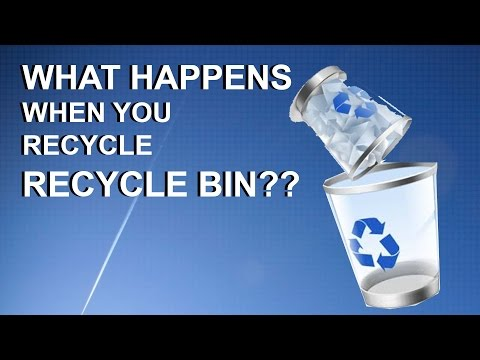 WHAT HAPPENS WHEN YOU RECYCLE THE RECYCLE BIN?