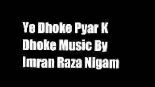 Ye Dhoke Pyar Ke Dhoke