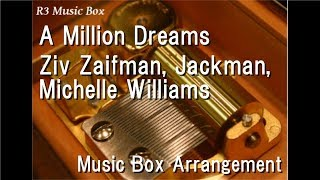 "Download Lagu A Million Dreams/Ziv Zaifman, Jackman, Michelle Williams [Music Box] (""The Greatest Showman"" OST) Mp3"