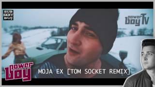 Power Boy - Moja eX [Tom Socket Remix]