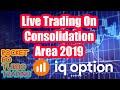 IQ OPTION 2019 HINDI : Live Trade On Consolidation Area