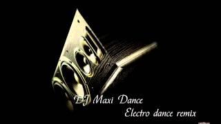 Dj Maxi Dance Electro dance remix