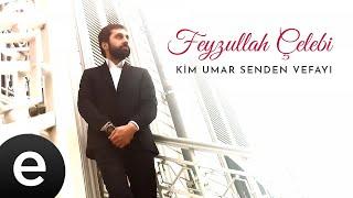 Feyzullah Çelebi - Kim Umar Senden Vefayı - Official Video #feyzullahçelebi - Esen Müzik.mp3
