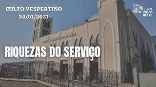 Culto Vespertino - 24/01/2021