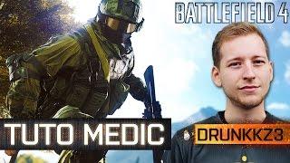 Tuto Battlefield 4 #4 avec Drunkkz3 : Devenir un bon Medic