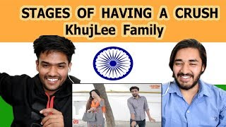 Indian reaction on STAGES OF HAVING A CRUSH | KhujLee Family | Swaggy d