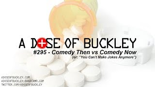 "Comedy Then vs Comedy Now (or: ""You Can't Make Jokes Anymore"") - A Dose of Buckley"