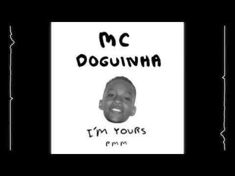 MC Doguinha - I'm yours (Vem e Brota Aqui Na Base)