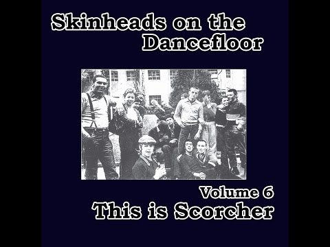 Various Artists - Skinheads on the Dancefloor Vol. 6 - This Is Scorcher (Spirit of 69 Records) [...