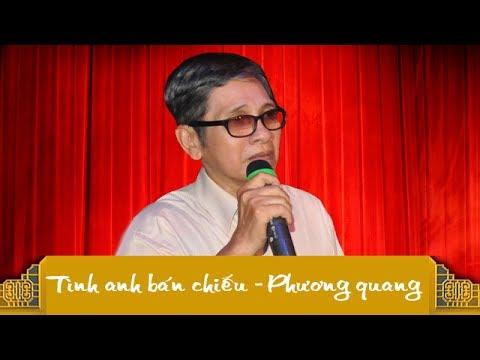 Tân Cổ Tình Anh Bán Chiếu - NSƯT Phương Quang [Official]
