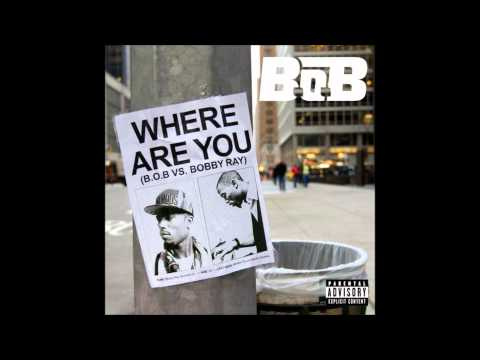 B.o.B - Where Are You (B.o.B vs. Bobby Ray)(OFFICIAL NEW 2012)(DOWNLOAD LINK) mp3