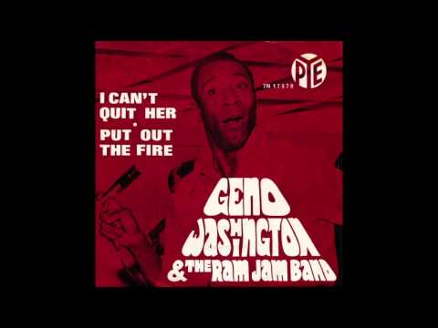 Geno Washington & The Ram Jam Band - I Can't Quit Her