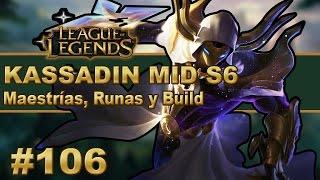 RANKED KASSADIN MID S6 Maestrias, Runas y Build (Español) | ¡¡ PARTIDAZA !! | Temporada 6 | #106