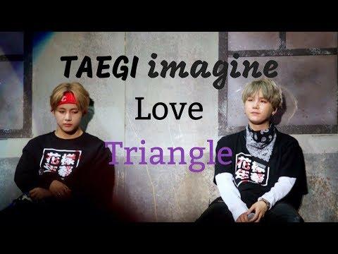 BTS Imagines |YoongixTaehyung| Love Triangle Pt  4 - YouTube