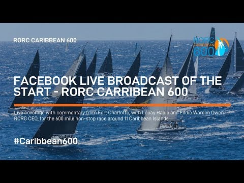 Facebook LIVE Broadcast | RORC Caribbean 600 Race Start