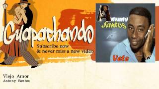 Watch Antony Santos Viejo Amor video
