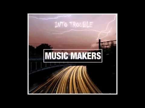 Music Makers - Into Troubles (Lilly Wood & The Prick cover)