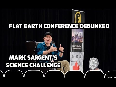 Flat Earth Conference Debunked - Mark Sargent's Science Challenge