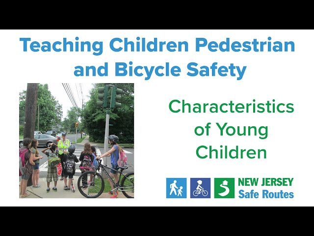 Teaching Children Pedestrian and Bicycle Safety: Characteristics of Young Children