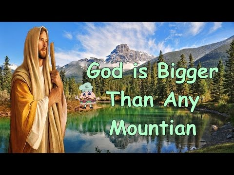 Bigger Than Any Mountain w/lyrics