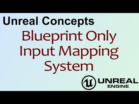 Unreal Concepts - Blueprint Only Input Mapping ( UE4 )
