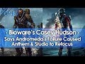 Bioware's Casey Hudson Says Andromeda's Failure Caused Anthem and Studio to Refocus