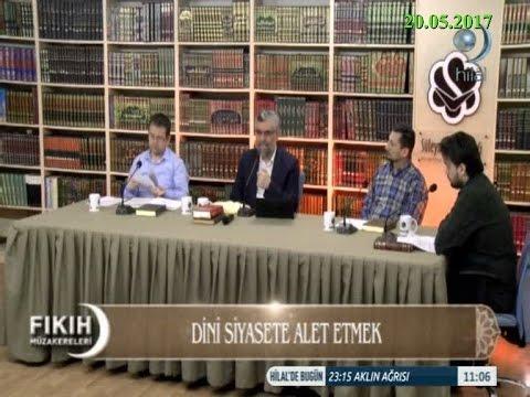 20-05-2017 Dinin Siyasete Alet Edilmesi – Süleymaniye Vakfı Fıkıh Müzakereleri – Hilal TV
