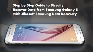 How to Recover Data from Samsung Galaxy S (S7|S7 Edeg|S6|S6 Edge|S5|S4|S3)