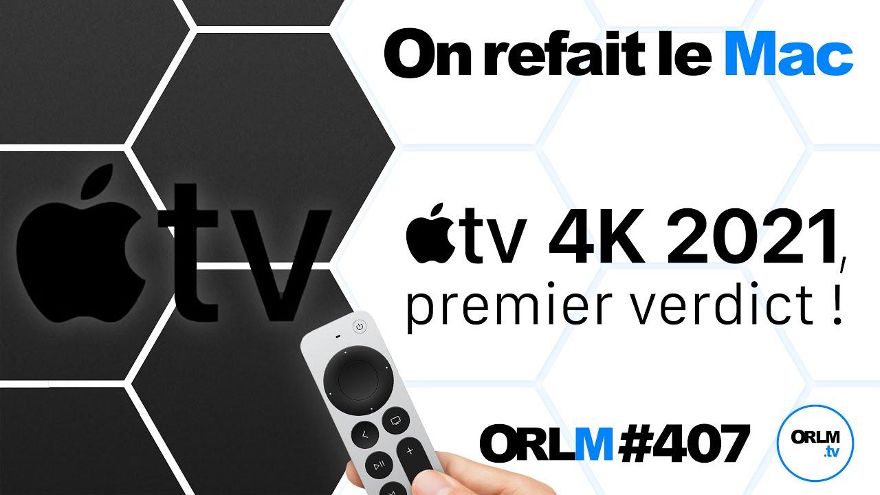 Vidéo ORLM: Apple TV 4K 2021, premier verdict avec PP Garcia !