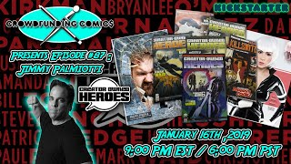 Crowdfunding Comics Episode #87: Creator Owned Heroes, Jimmy Palmiotti