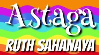 Astaga | Ruth Sahanaya | Lyrics | HD