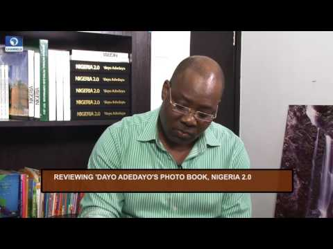 Channels Book Club: Reviewing Dayo Adedayo's Nigeria 2.0; A Photo Book Pt 2