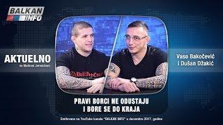 AKTUELNO: Pravi borci ne odustaju i bore se do kraja - Vaso Bakočević i Dušan Džakić (15.12.2017)