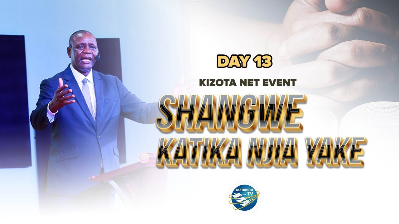 SHANGWE KATIKA NJIA YAKE DAY 13
